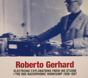 ELECTRONIC EXPLORATIONS FROM HIS STUDIO + THE BBC RADIOPHONIC WORKSHOP 1958-1967