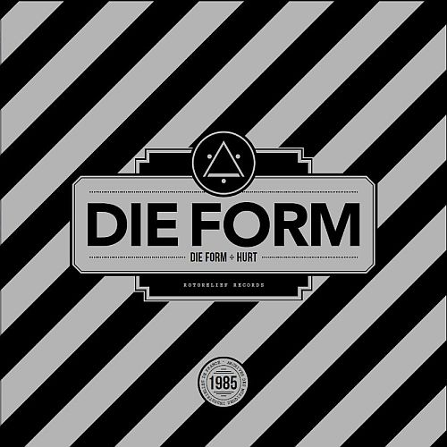 DIE FORM + HURT